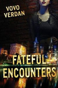 Fateful Encounters