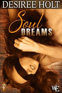 Soul Dreams by Desiree Holt