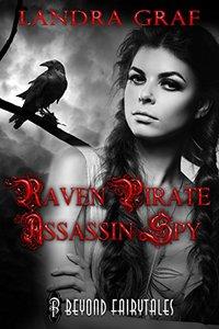 Raven, Pirate, Assassin, Spy