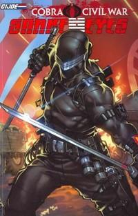 G.I. Joe: Snake Eyes: Cobra Civil War Vol. 1