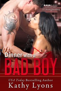Dinner with a Bad Boy by Kathy Lyons