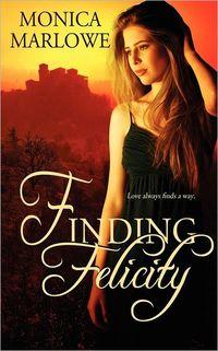 Finding Felicity by Monica Marlowe