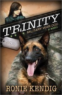 Trinity: Military War Dog by Ronie Kendig