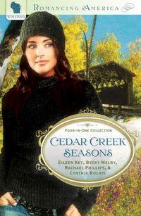 Cedar Creek Seasons by Cynthia Ruchti