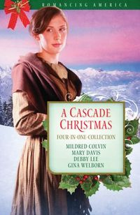 A Cascades Christmas by Mildred Colvin