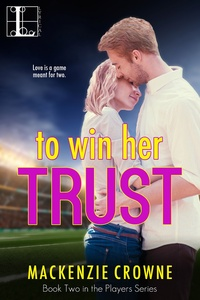 To Win Her Trust