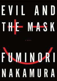 Evil And The Mask by Fuminori Nakamura