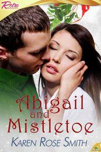 Abigail And Mistletoe by Karen Rose Smith