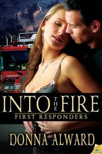 Into The Fire by Donna Alward