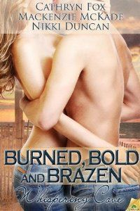 Burned, Bold and Brazen by Mackenzie McKade