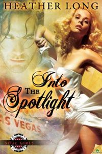 Into the Spotlight by Heather Long