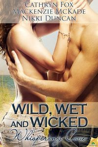 Wild, Wet and Wicked by Cathryn Fox