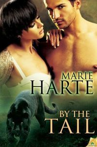 By the Tail by Marie Harte
