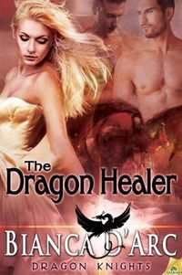 The Dragon Healer by Bianca D'Arc