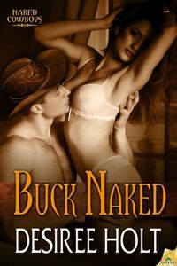 Buck Naked by Desiree Holt