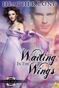 Waiting in the Wings by Heather Long