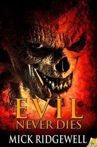 Evill Never Dies by Mick Ridgewell