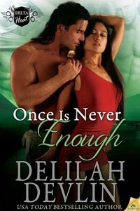 Once is Never Enough by Delilah Devlin
