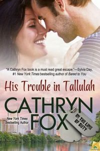His Trouble in Tallulah by Cathryn Fox