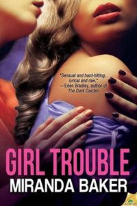 Girl Trouble by Miranda Baker