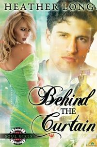 Behind the Curtain by Heather Long