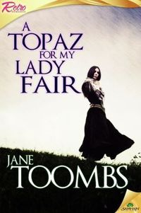 A Topaz for My Lady by Jane Toombs