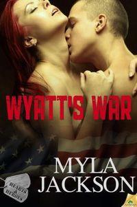 Wyatt's War by Myla Jackson