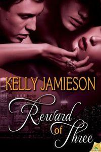 Reward of Three by Kelly Jamieson