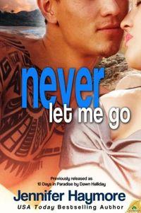 Never Let Me Go by Jennifer Haymore