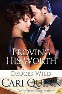 Proving His Worth by Cari Quinn