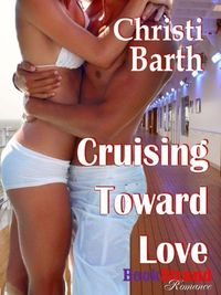 Excerpt of Cruising Toward Love by Christi Barth