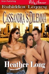 Cassandra's Dilemma by Heather Long