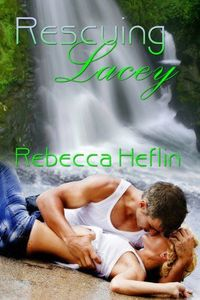 Rescuing Lacey by Rebecca Heflin