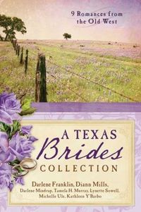 A Texas Brides Collection by DiAnn Mills