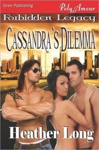 Cassandra's Dilemma by Heather Long