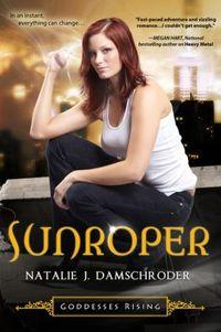 Sunroper by Natalie J. Damschroder