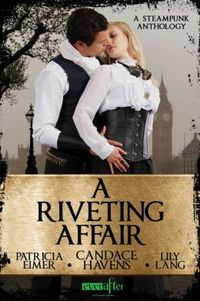 A Riveting Affair by Candace Havens