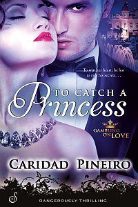 To Catch A Princess by Caridad Pineiro