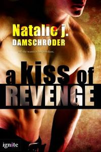 A Kiss of Revenge by Natalie J. Damschroder