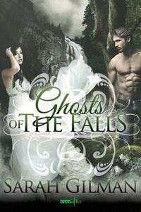 Ghosts of the Falls by Sarah Gilman