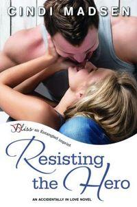 Resisting the Hero by Cindi Madsen