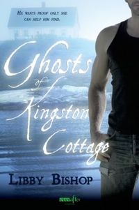 Ghosts of Kingston Cottage by Libby Bishop