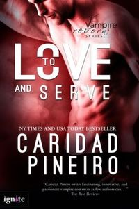 To Love and Serve by Caridad Pineiro
