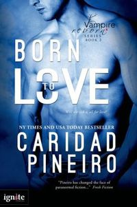 Born to Love by Caridad Pineiro