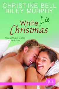 White Lie Christmas by Christine Bell