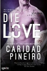 Die for Love by Caridad Pineiro
