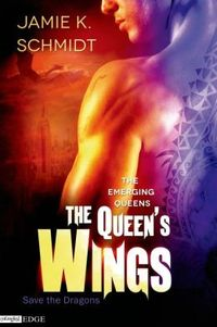 The Queen's Wings by Jamie K. Schmidt