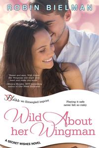 Wild About Her Wingman by Robin Bielman