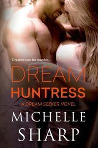 Dream Huntress by Michelle Smart
