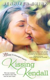 Kissing Kendall by Jennifer Shirk